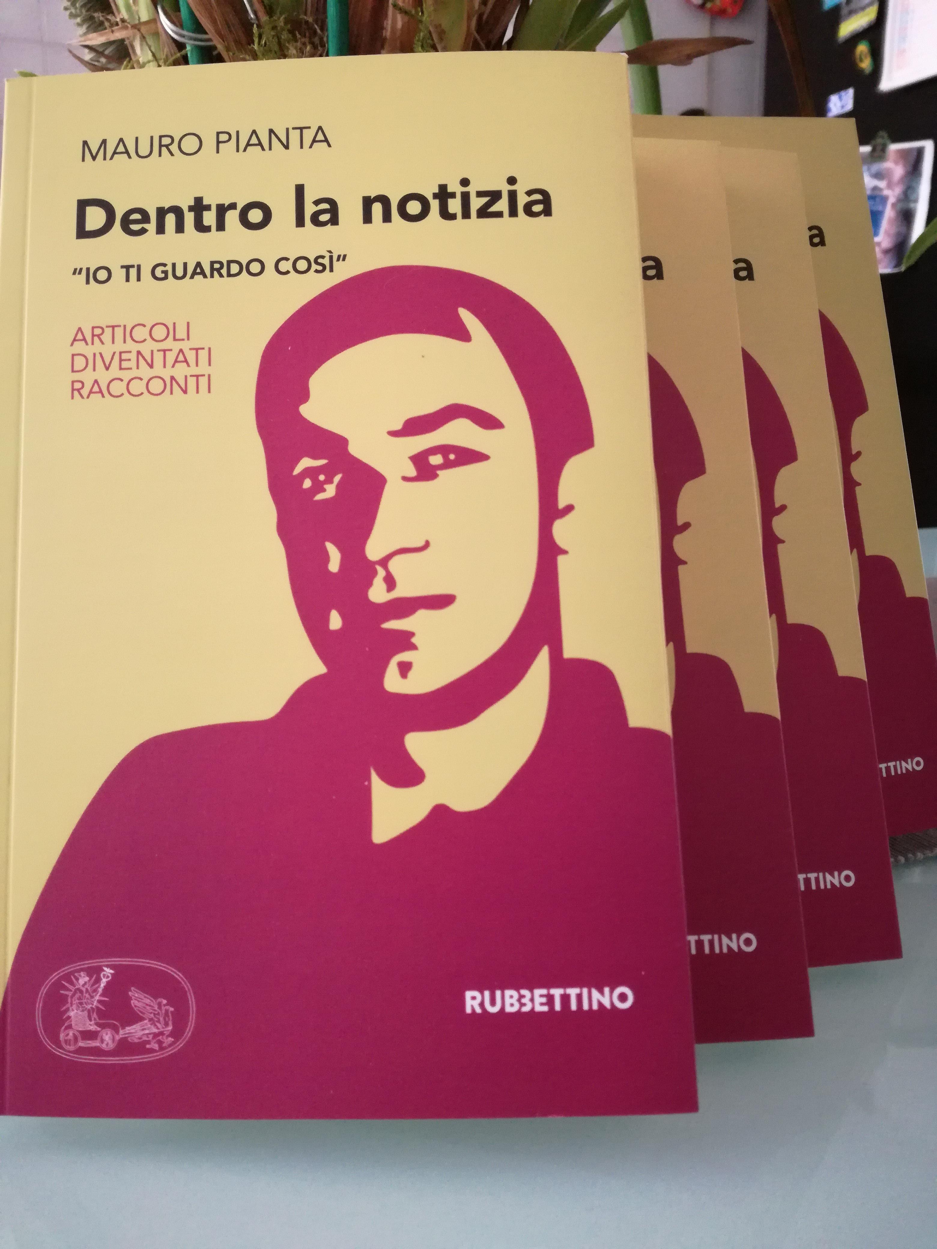 """Photo of """"Dentro la notizia – Io ti guardo così"""", al Salone del Libro il libro postumo di Mauro Pianta"""