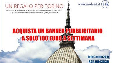 Photo of Solo 100 euro a settimana per uno spazio pubblicitario: il regalo di Mole 24 a Torino